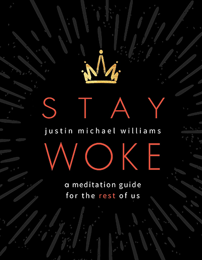 Justin Michael Williams - Stay Woke- A Meditation Guide for the Rest of us readathon